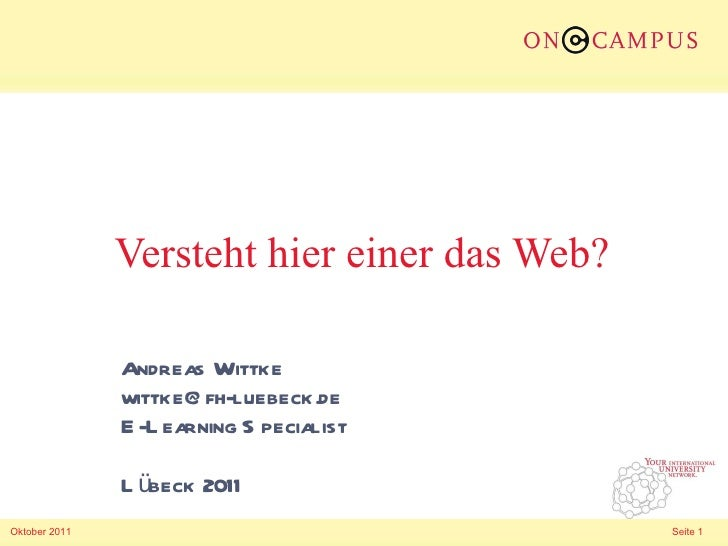 Versteht hier einer das Web?  <ul><li>Andreas Wittke </li></ul><ul><li>[email_address] </li></ul><ul><li>E-Learning Specia...