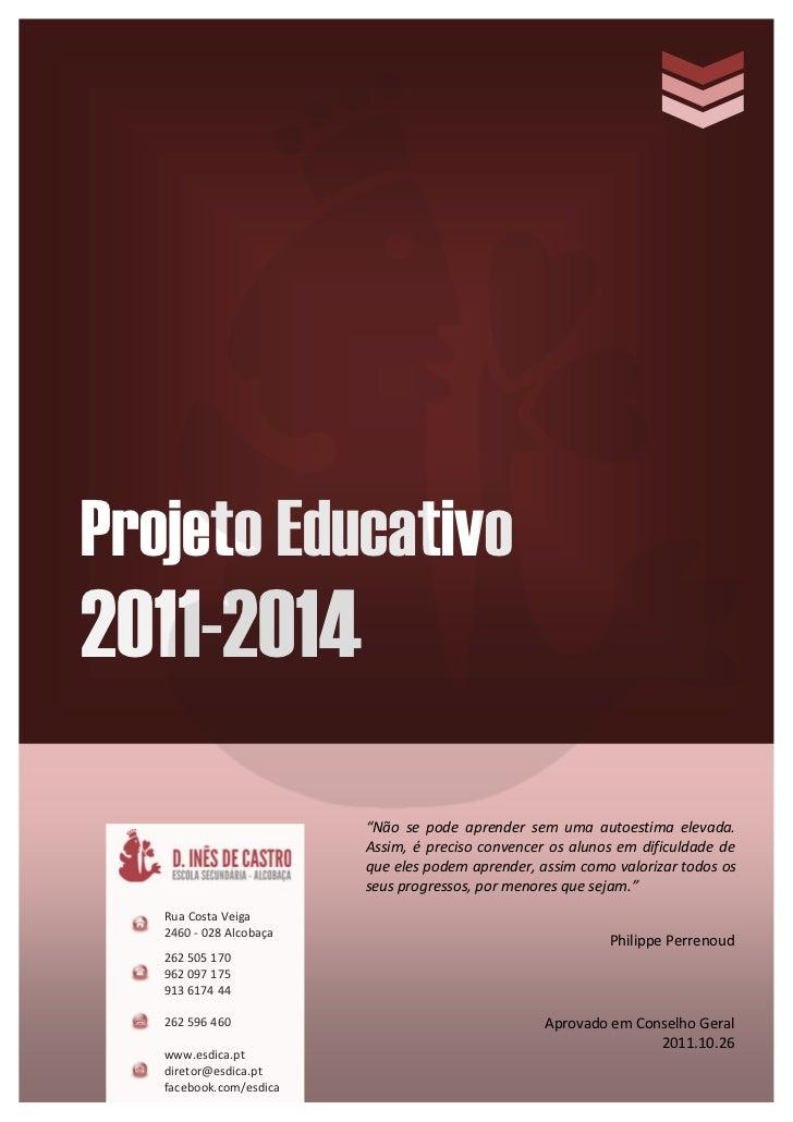 """Projeto Educativo2011-2014                         """"Não se pode aprender sem uma autoestima elevada.                      ..."""