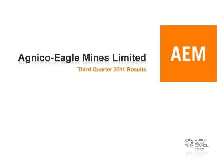 Agnico-Eagle Mines Limited            Third Quarter 2011 Results