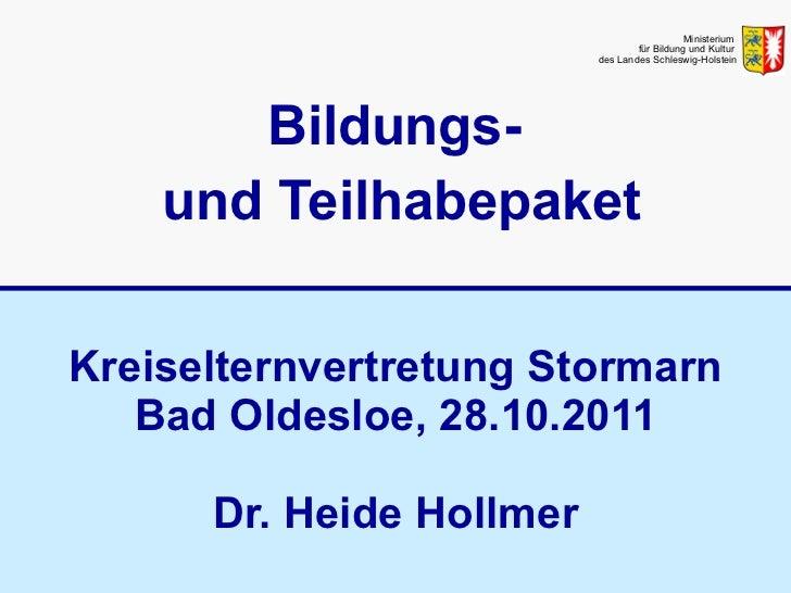 Kreiselternvertretung Stormarn Bad Oldesloe, 28.10.2011 Dr. Heide Hollmer   Bildungs-  und Teilhabepaket Ministerium  für ...