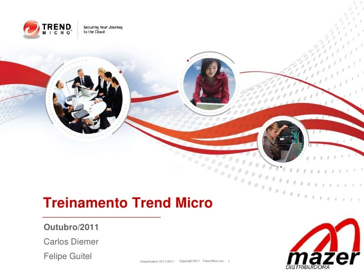 Classification 10/11/2011<br />1<br />Treinamento Trend Micro<br />Outubro/2011<br />Carlos Diemer<br />Felipe Guitel<br />