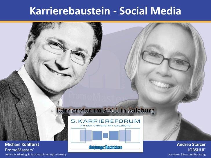 Karrierebaustein - Social MediaMichael Kohlfürst                                   Andrea StarzerPromoMasters®            ...
