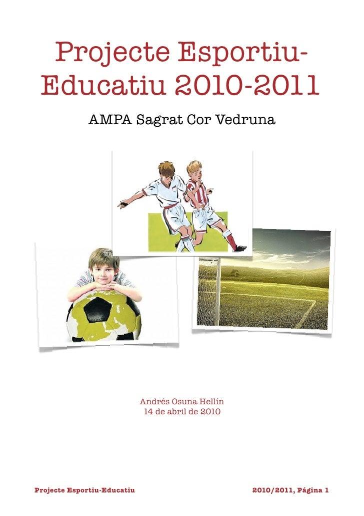 Projecte Esportiu-  Educatiu 2010-2011               AMPA Sagrat Cor Vedruna                                   Andrés Osun...