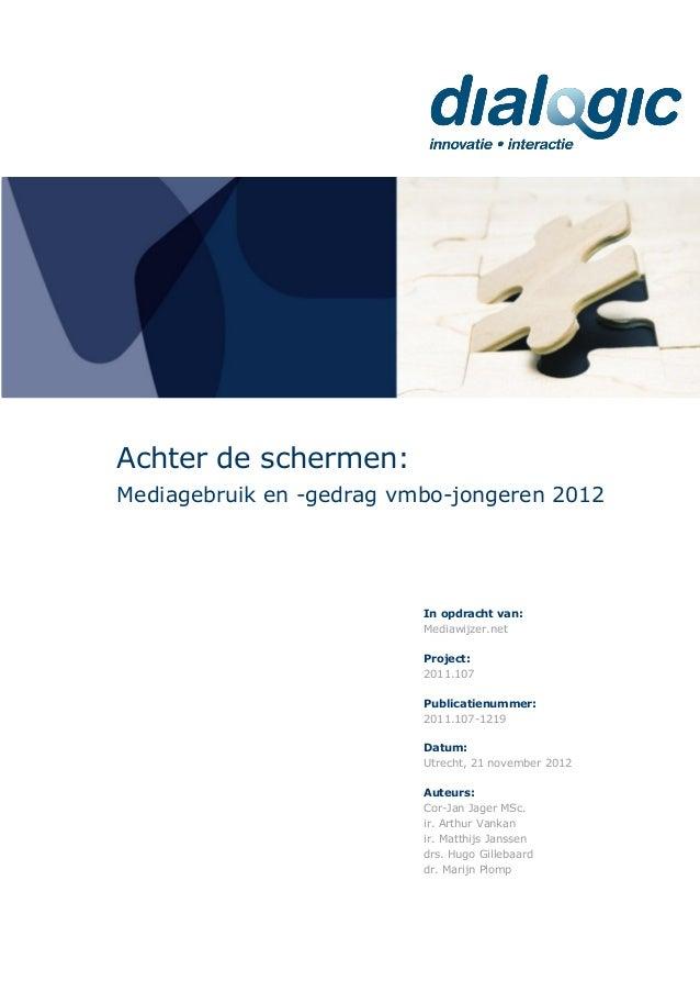 Achter de schermen:Mediagebruik en -gedrag vmbo-jongeren 2012In opdracht van:Mediawijzer.netProject:2011.107Publicatienumm...
