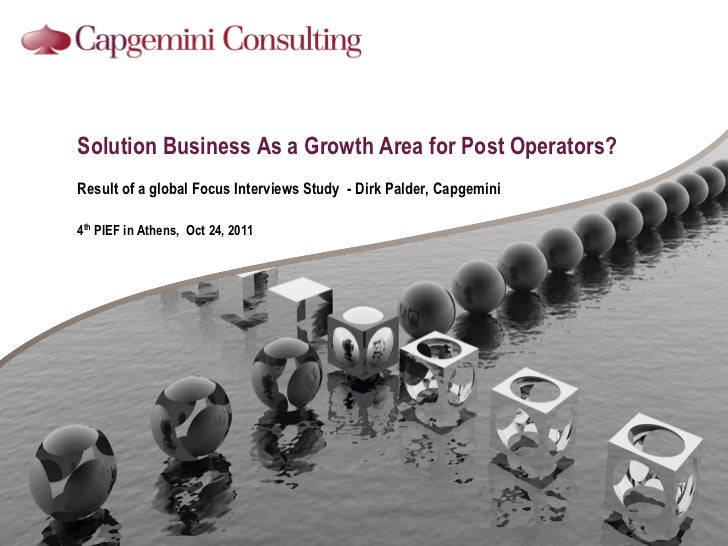 Solution Business As a Growth Area for Post Operators?Result of a global Focus Interviews Study - Dirk Palder, Capgemini4t...