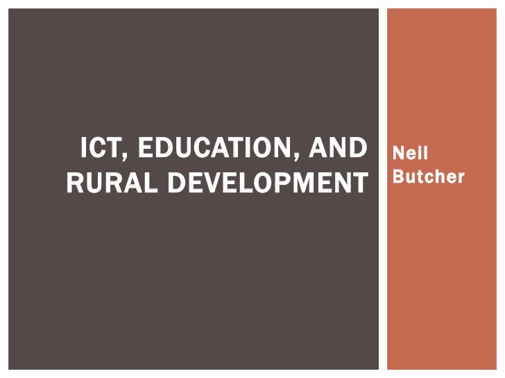 ICT, EDUCATION, AND   NeilRURAL DEVELOPMENT      Butcher
