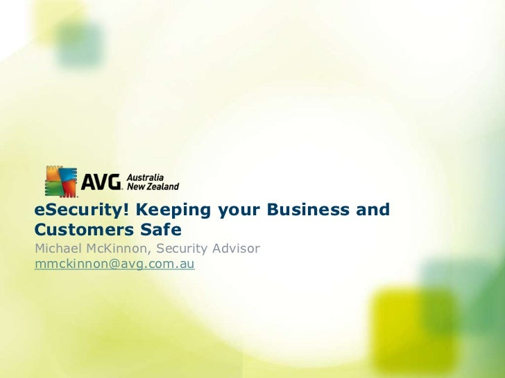eSecurity! Keeping your Business and Customers Safe