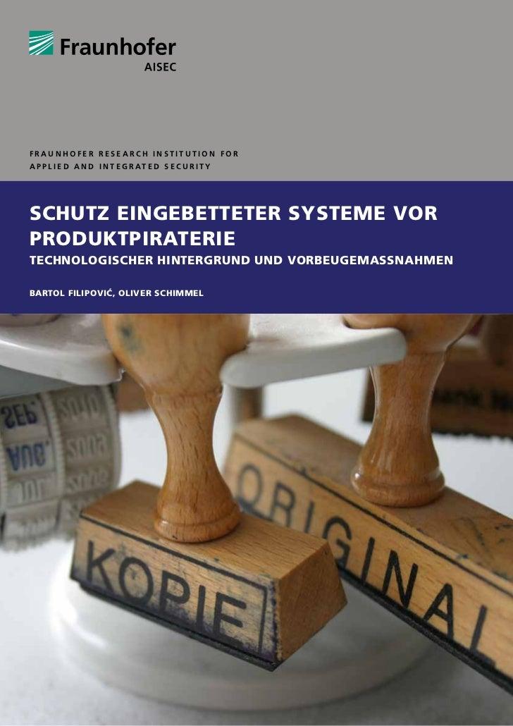 Fraunhofer Research Institution forA p p l i e d a n d I n t e g r at e d S e c u r i t ySchutz eingebetteter Systeme vorP...