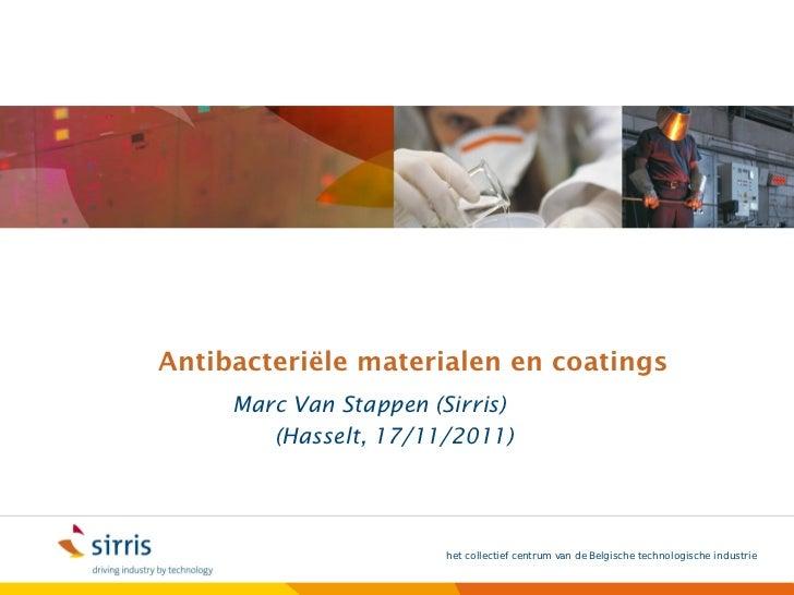 2011 11-17-smart coating workshop - antibacterieel - nieuwe materialen en oppervlaktebehandelingen helpen hygiëne - sirris