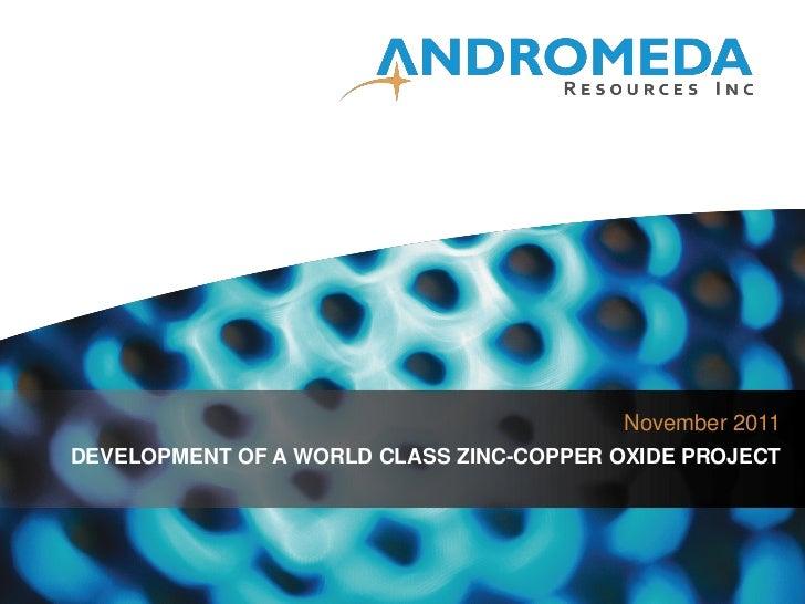 November 2011DEVELOPMENT OF A WORLD CLASS ZINC-COPPER OXIDE PROJECT