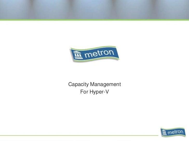 Capacity Management    For Hyper-V