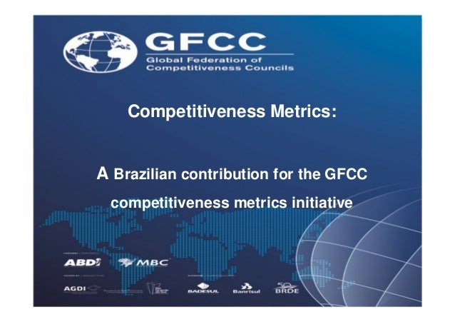 Competitiveness Metrics:A Brazilian contribution for the GFCC competitiveness metrics initiative