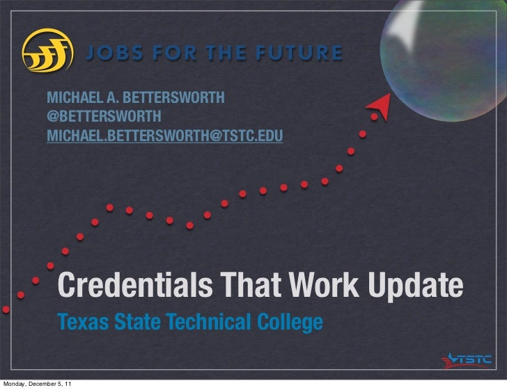 MICHAEL A. BETTERSWORTH              @BETTERSWORTH              MICHAEL.BETTERSWORTH@TSTC.EDU                 Credentials ...