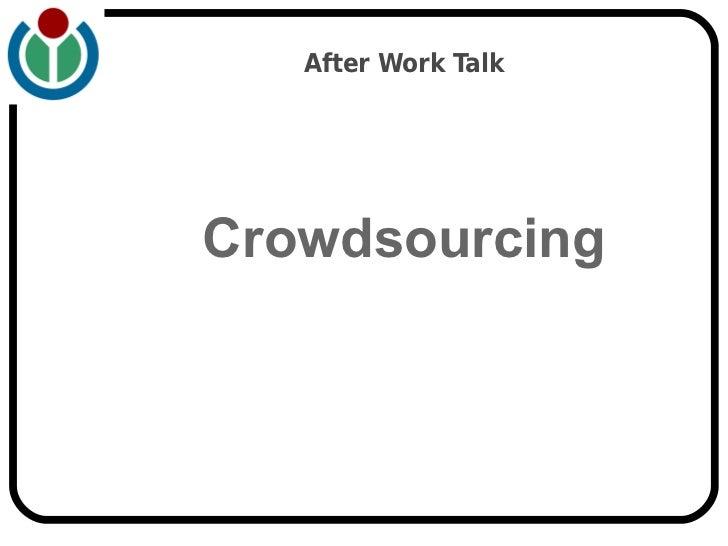 After Work TalkCrowdsourcing