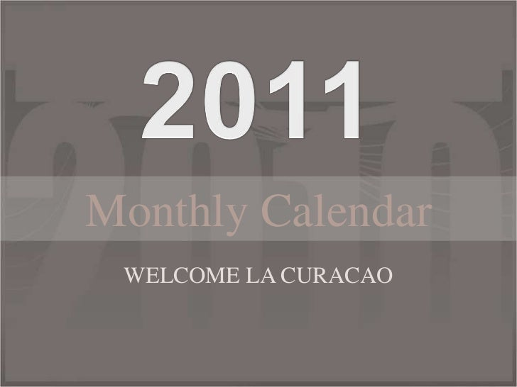 2011<br />Monthly Calendar<br />WELCOME LA CURACAO<br />