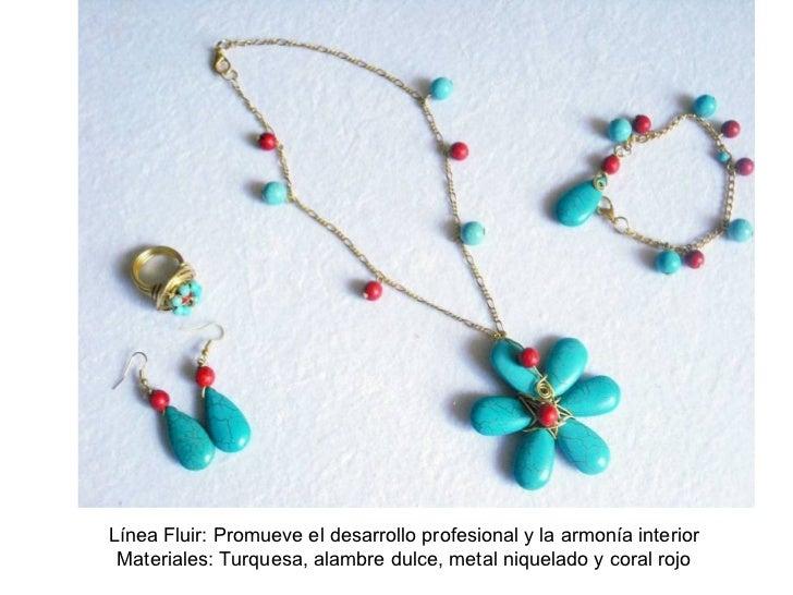 Línea Fluir: Promueve el desarrollo profesional y la armonía interior Materiales: Turquesa, alambre dulce, metal niquelado...