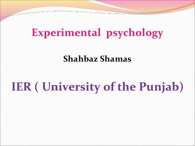 Topic:- Experimental psychology Presented to: Mam. TAHSEEN MAHMOOD Presented by:- SAIMA YASMEEN