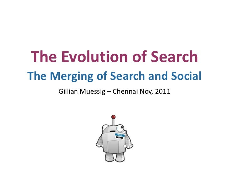 The Evolution of SearchThe Merging of Search and Social     Gillian Muessig – Chennai Nov, 2011