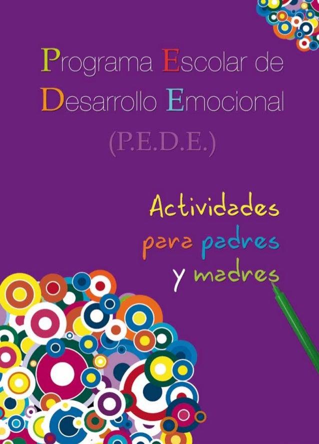 Programa Escolar deDesarrollo Emocional(P.E.D.E.)Actividadespara padresy madres
