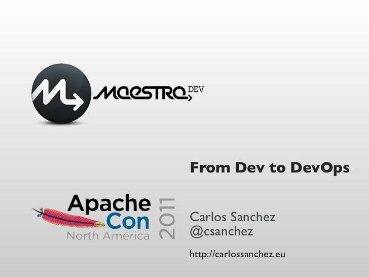 From Dev to DevOps - ApacheCON NA 2011