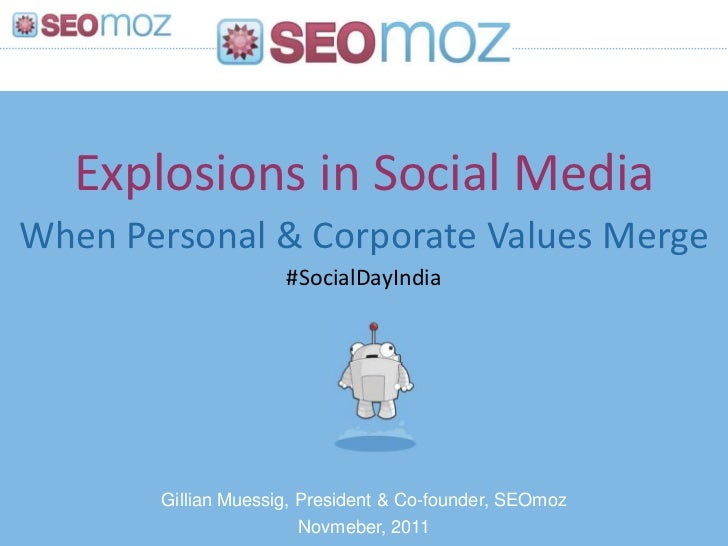 Explosions in Social MediaWhen Personal & Corporate Values Merge                     #SocialDayIndia       Gillian Muessig...
