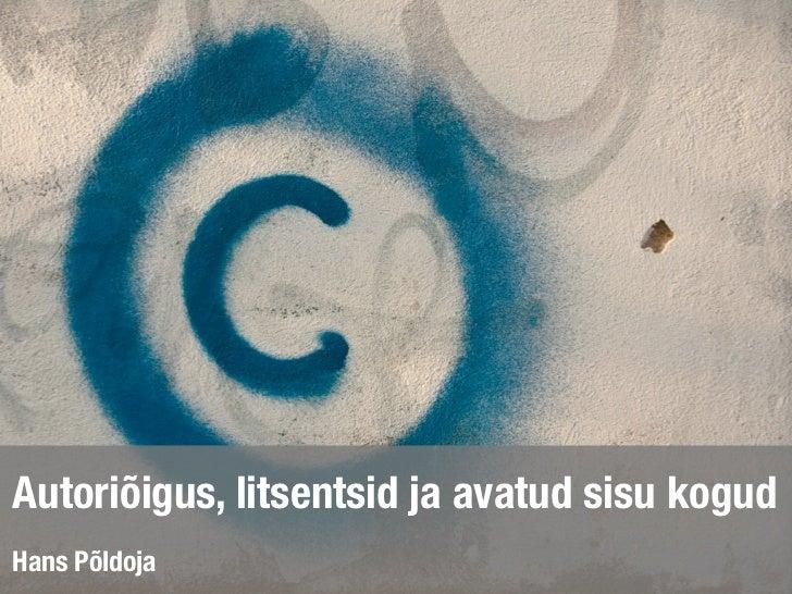 Autoriõigus, litsentsid ja avatud sisu kogudHans Põldoja