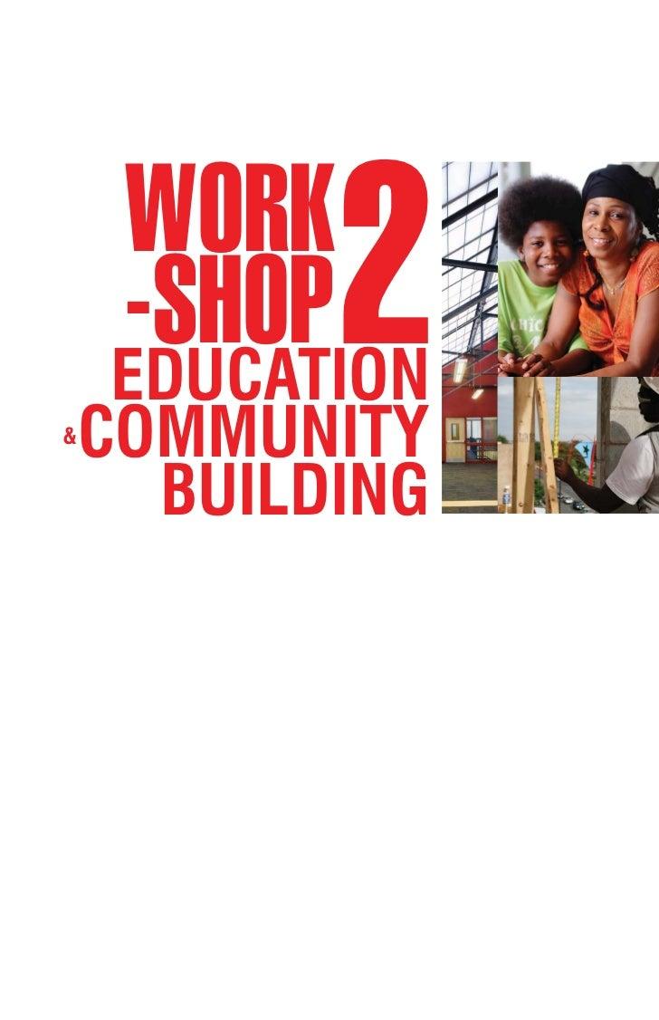 Workshop 2 Presentation:  Education & Community Building
