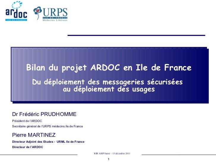 Bilan du projet ARDOC en Ile de France Du déploiement des messageries sécurisées  au déploiement des usages Dr Frédéric PR...