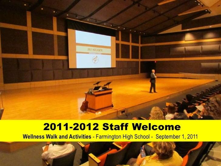 2011-2012 Staff Welcome <br />Wellness Walk and Activities - Farmington High School -  September 1, 2011<br />