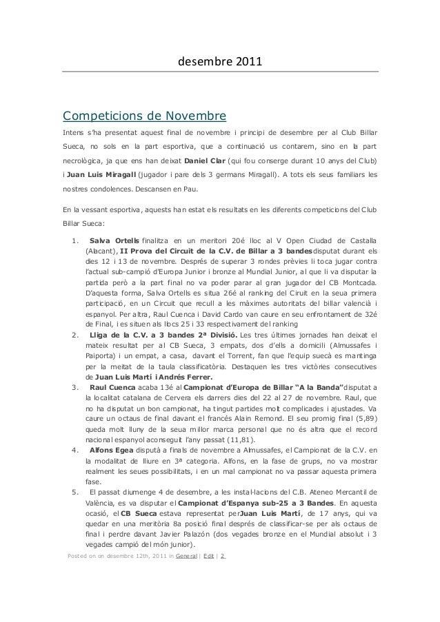 desembre 2011Competicions de NovembreIntens s'ha presentat aquest final de novembre i principi de desembre per al Club Bil...