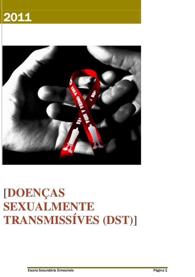 2011  [DOENÇAS SEXUALMENTE TRANSMISSÍVES (DST)]  Escola Secundária Ermesinde  Página 1
