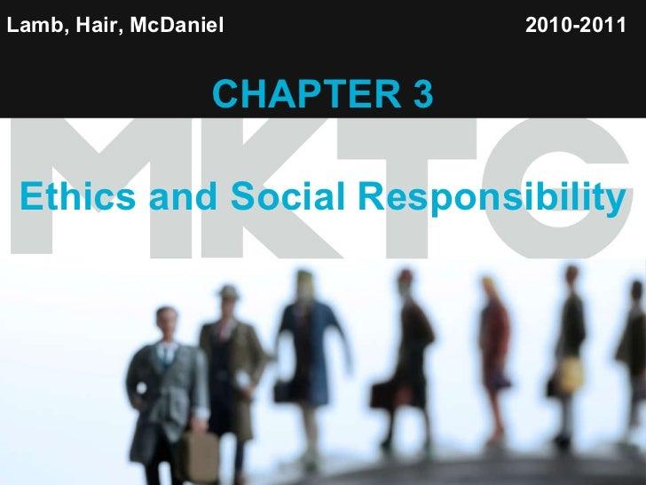 Lamb, Hair, McDaniel   CHAPTER 3 Ethics and Social Responsibility 2010-2011