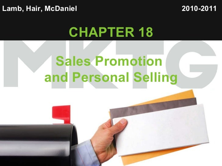 Lamb, Hair, McDaniel   CHAPTER 18 Sales Promotion  and Personal Selling 2010-2011