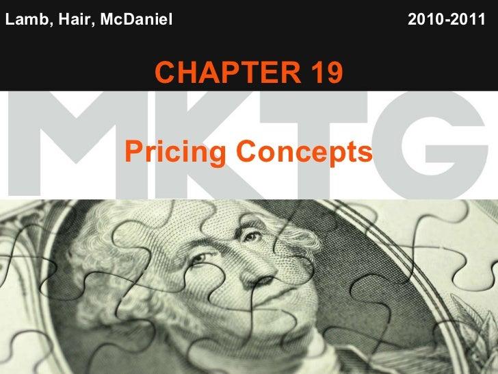 Lamb, Hair, McDaniel   CHAPTER 19 Pricing Concepts 2010-2011