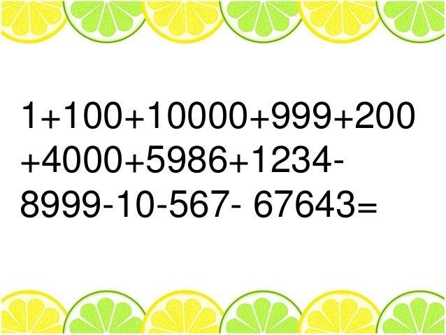 1+100+10000+999+200 +4000+5986+12348999-10-567- 67643=