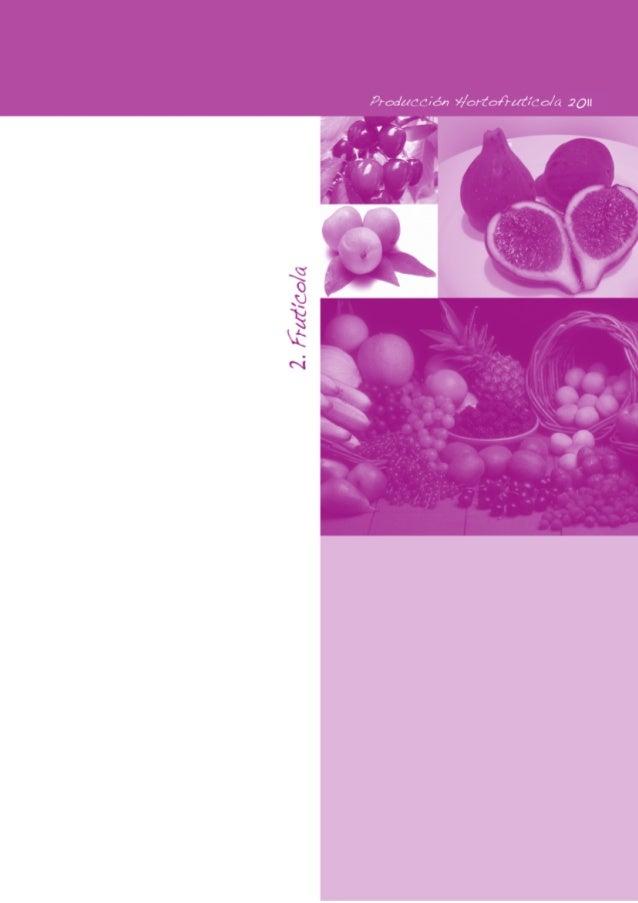 87 OFICINADEESTUDIOSECONÓMICOSYESTADÍSTICOS-OEEE Producción Hortofrutícola 2011 FRUTÍCOLA