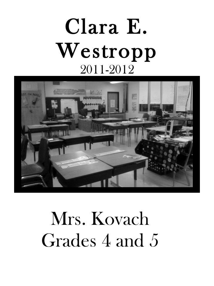 Clara E. Westropp    2011-2012 Mrs. KovachGrades 4 and 5
