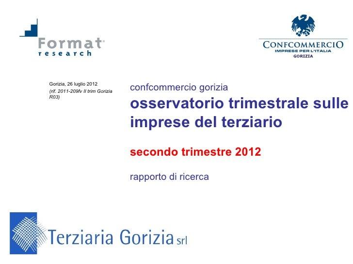 GORIZIAGorizia, 26 luglio 2012(rif. 2011-209fv II trim Gorizia   confcommercio gorizia                                   o...