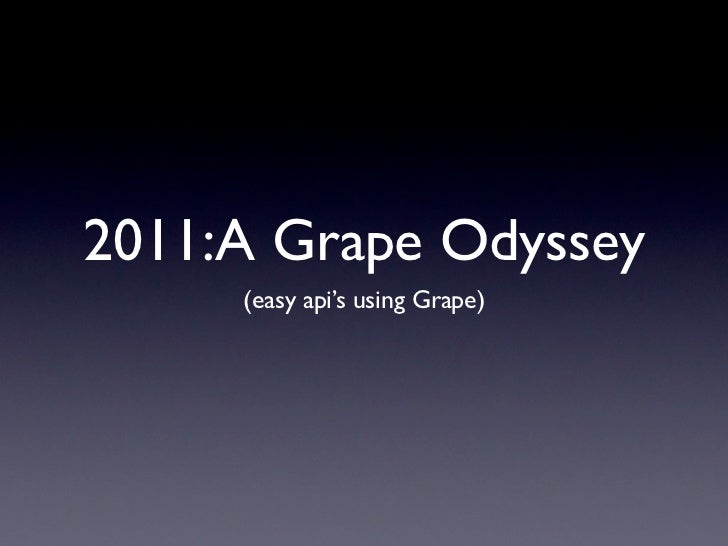 2011   a grape odyssey