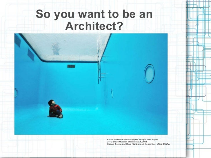 "So you want to be an Architect? Photo ""Inside the swimming pool"" by ajari from Japan 21 st  Century Museum of Modern Art, ..."