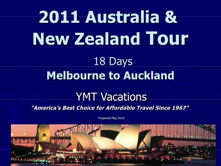 "2011 Australia &  New Zealand  Tour   18 Days Melbourne to Auckland YMT Vacations "" America's Best Choice for Affordable T..."