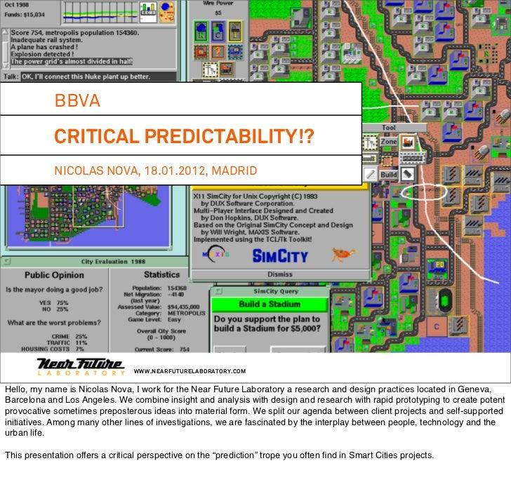 BBVA             CRITICAL PREDICTABILITY!?             NICOLAS NOVA, 18.01.2012, MADRID                                 WW...