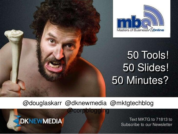 50 Tools 50 Slides 50 Minutes!