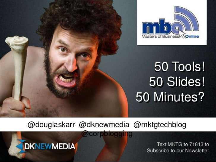 50 Tools!50 Slides!50 Minutes?<br />50 Tools!50 Slides!50 Minutes?<br />@douglaskarr  @dknewmedia  @mktgtechblog @corpblog...