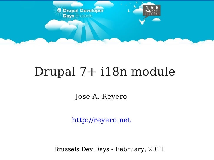 Brussels Drupal Dev Days - Internationalization for Drupal 7 - Jose Reyero