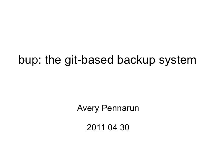 bup backup system (2011-04)