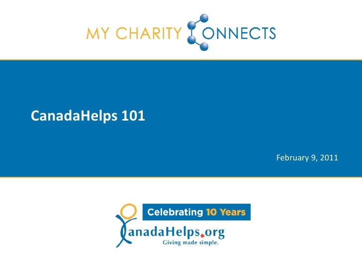 CanadaHelps 101                  February 9, 2011