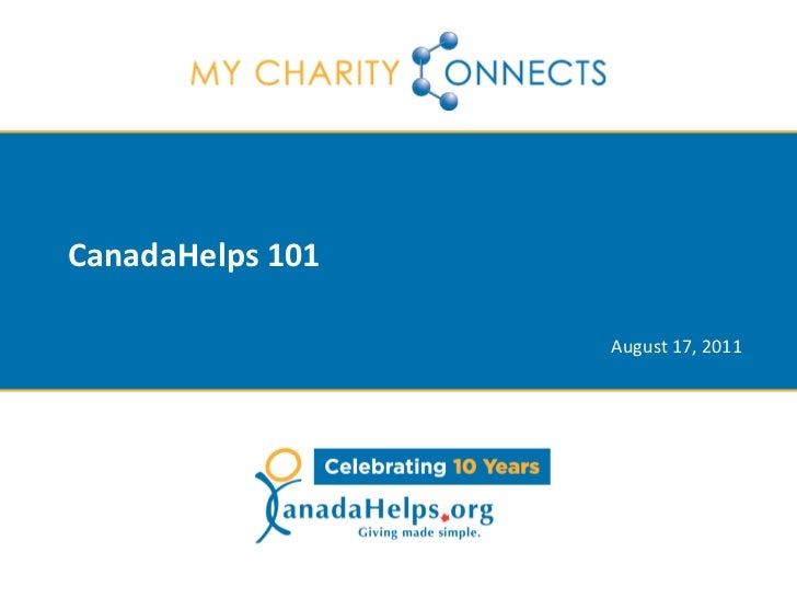 CanadaHelps 101                  August 17, 2011