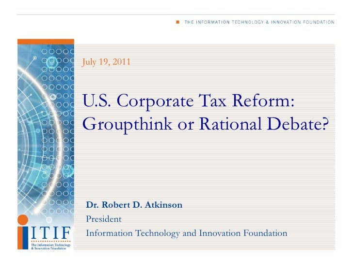 U.S. Corporate Tax Reform: Groupthink or Rational Debate?