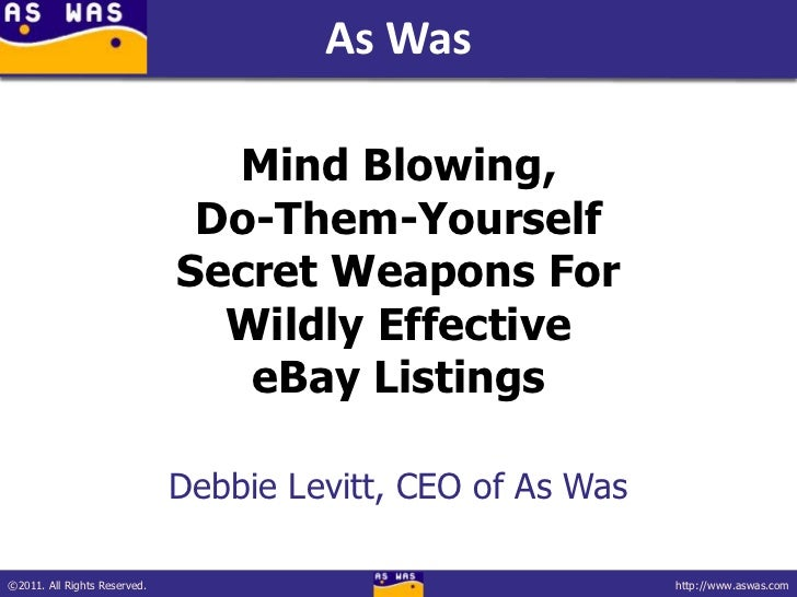 Mind Blowing,Do-Them-Yourself Secret Weapons ForWildly EffectiveeBay Listings<br />Debbie Levitt, CEO of As Was<br />